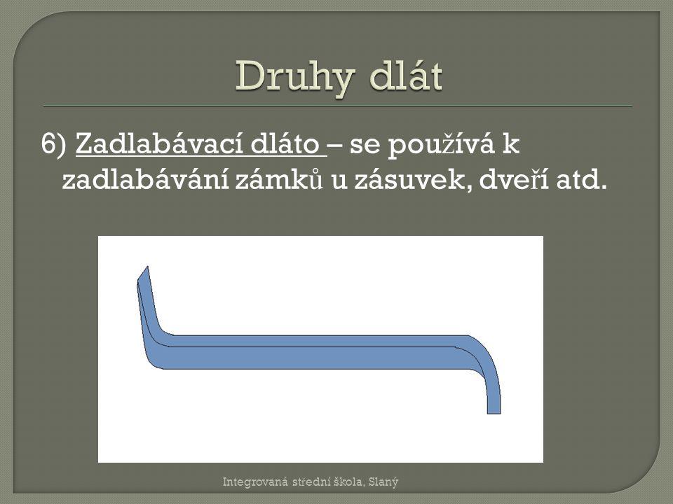 Druhy dlát 6) Zadlabávací dláto – se používá k zadlabávání zámků u zásuvek, dveří atd.