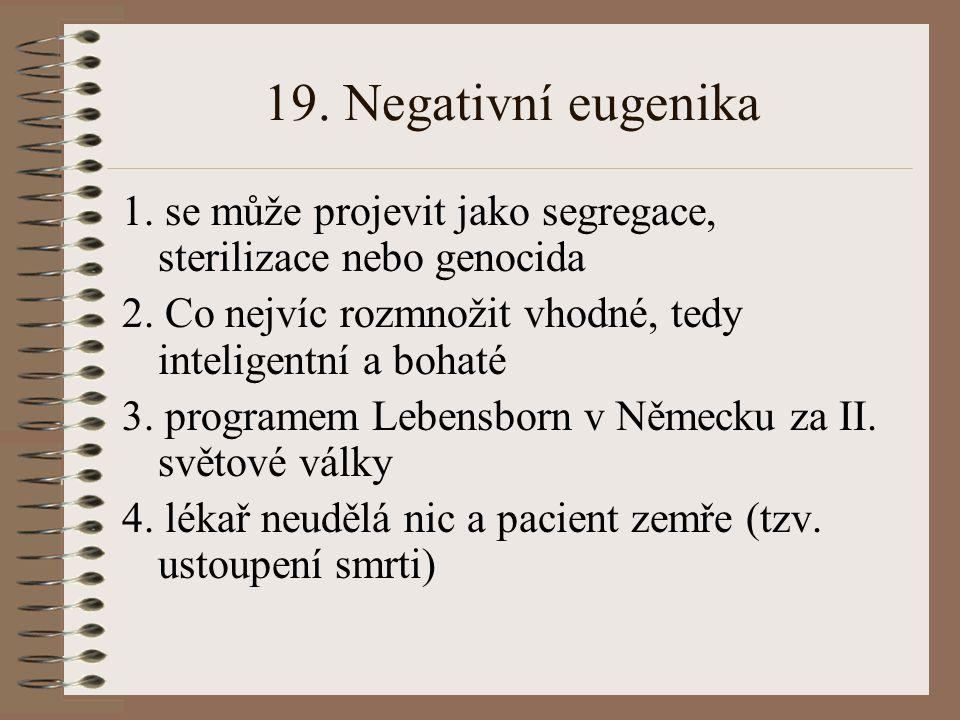 19. Negativní eugenika
