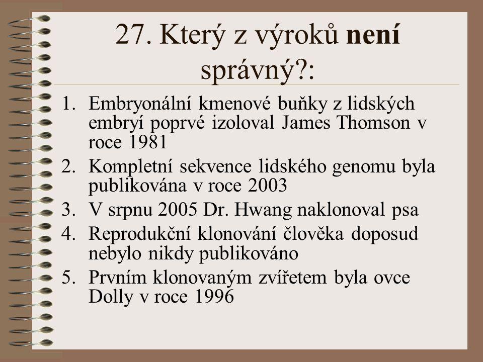 27. Který z výroků není správný :