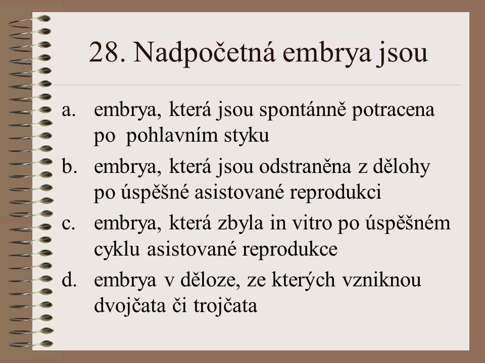 28. Nadpočetná embrya jsou