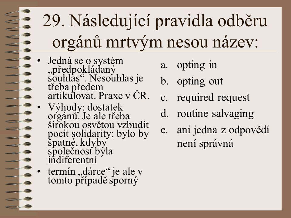 29. Následující pravidla odběru orgánů mrtvým nesou název: