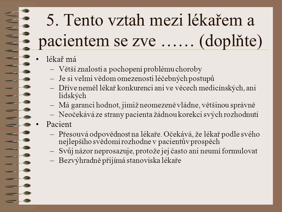 5. Tento vztah mezi lékařem a pacientem se zve …… (doplňte)