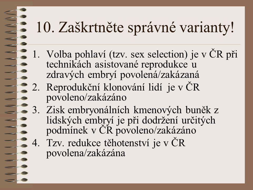 10. Zaškrtněte správné varianty!
