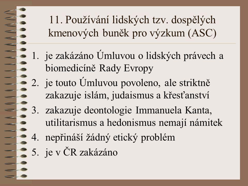 11. Používání lidských tzv. dospělých kmenových buněk pro výzkum (ASC)