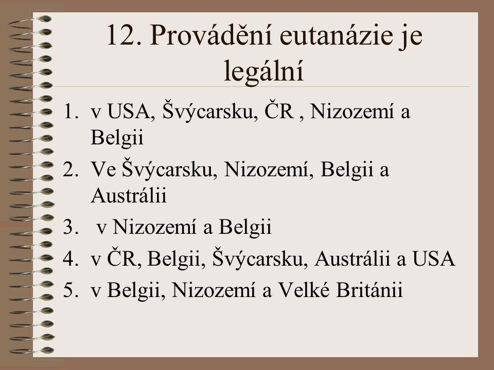 12. Provádění eutanázie je legální