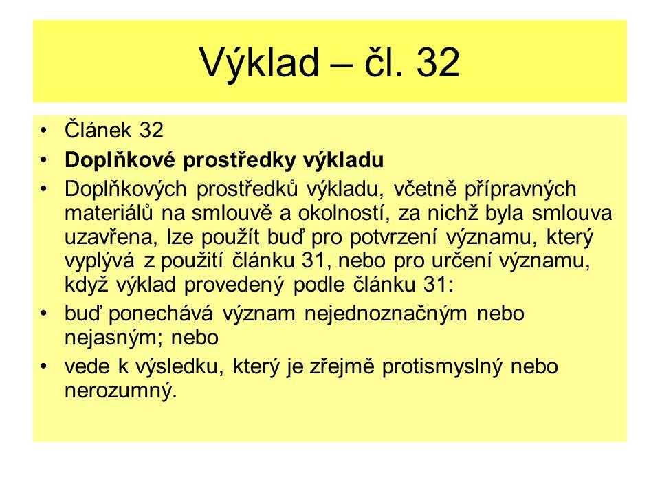 Výklad – čl. 32 Článek 32 Doplňkové prostředky výkladu