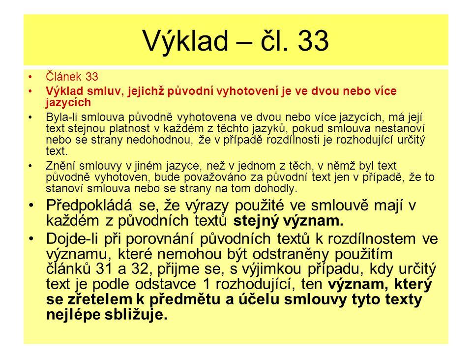 Výklad – čl. 33 Článek 33. Výklad smluv, jejichž původní vyhotovení je ve dvou nebo více jazycích.