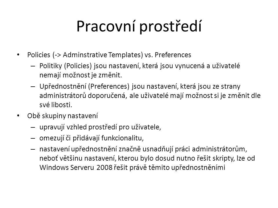 Pracovní prostředí Policies (-> Adminstrative Templates) vs. Preferences.