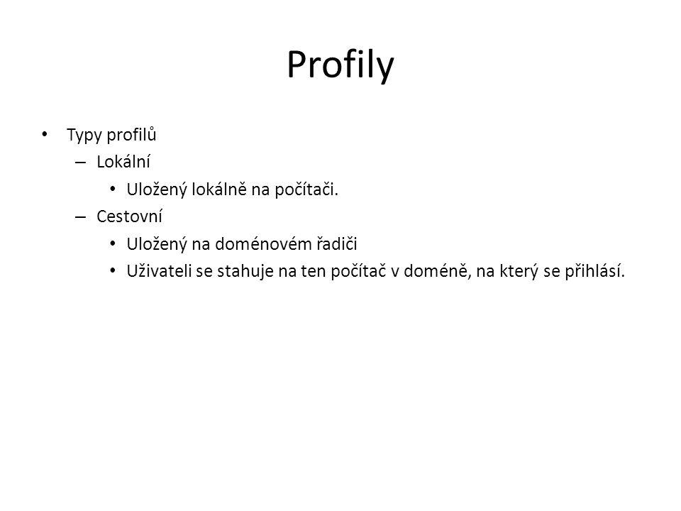 Profily Typy profilů Lokální Uložený lokálně na počítači. Cestovní