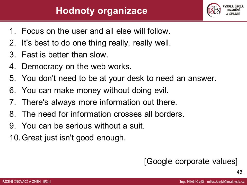 Hodnoty organizace Focus on the user and all else will follow.