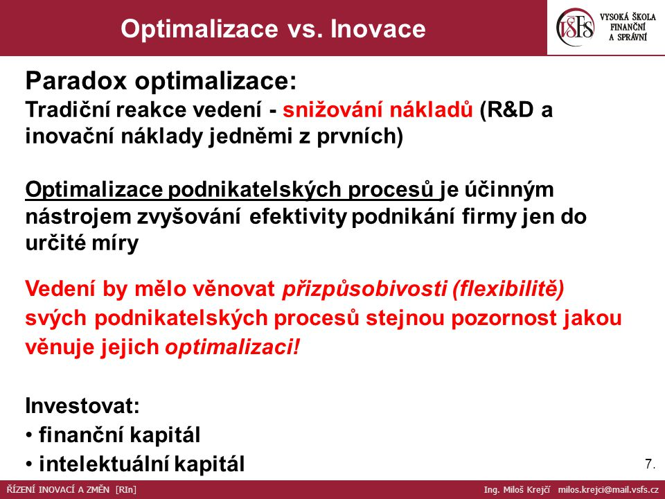 Optimalizace vs. Inovace