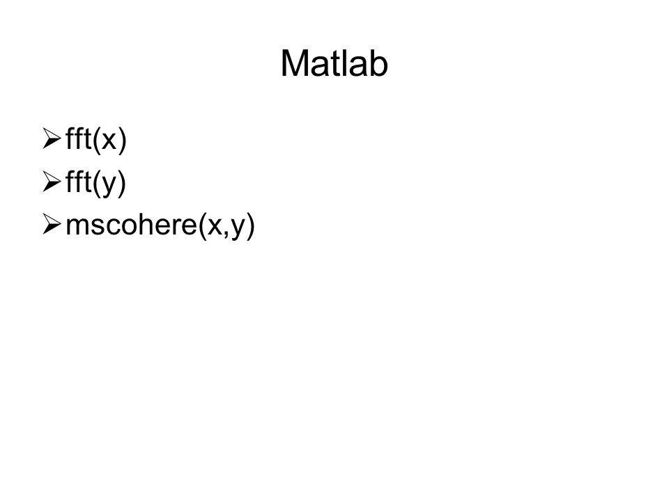 Matlab fft(x) fft(y) mscohere(x,y)