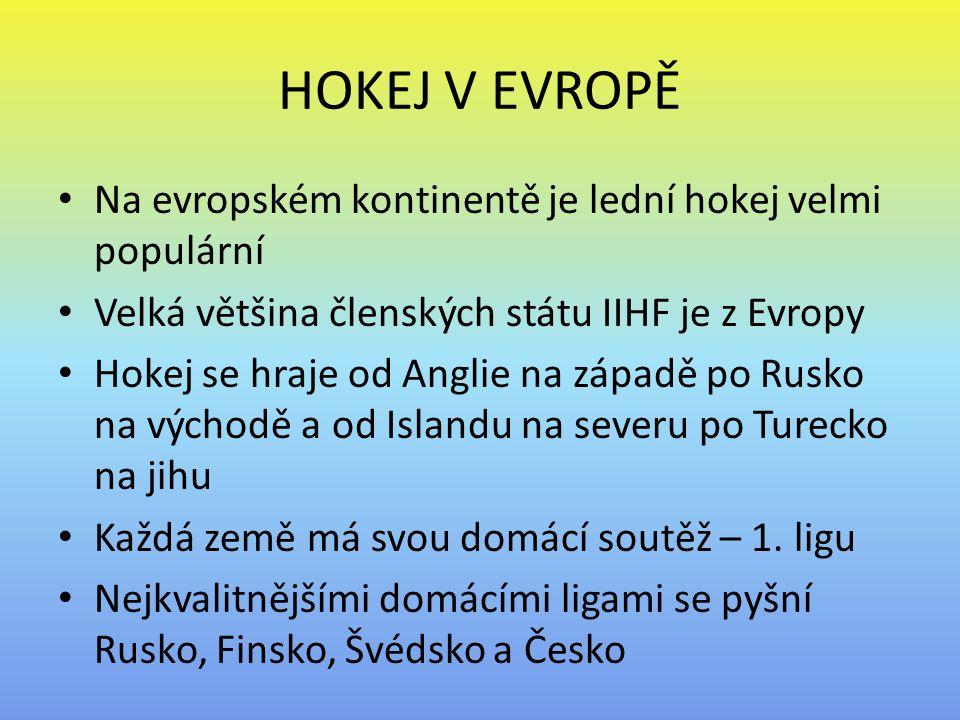 HOKEJ V EVROPĚ Na evropském kontinentě je lední hokej velmi populární