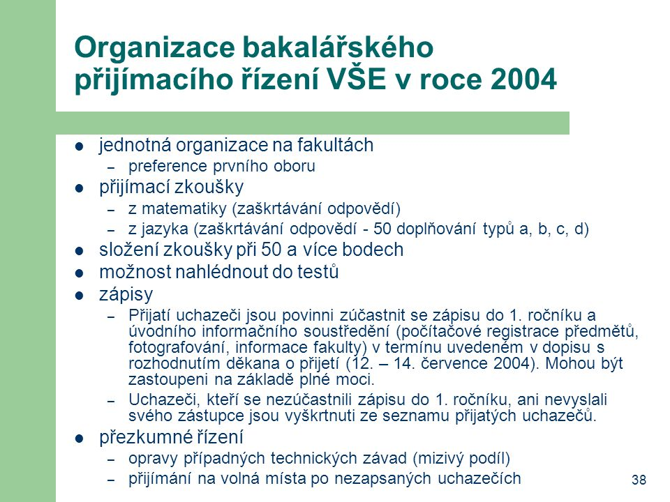 Organizace bakalářského přijímacího řízení VŠE v roce 2004