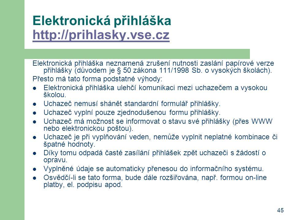 Elektronická přihláška http://prihlasky.vse.cz