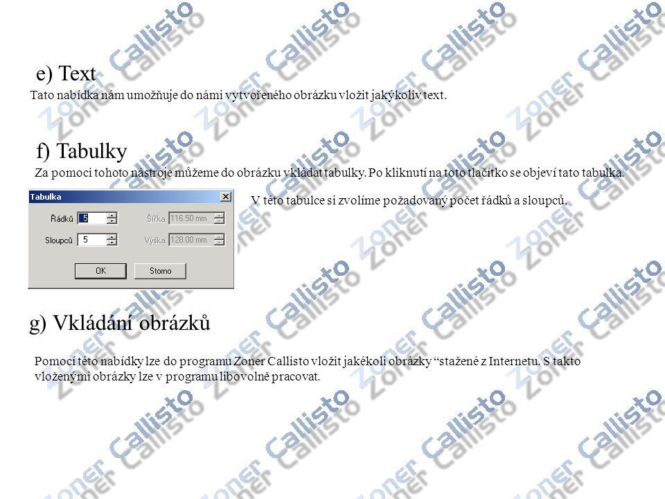 e) Text f) Tabulky g) Vkládání obrázků