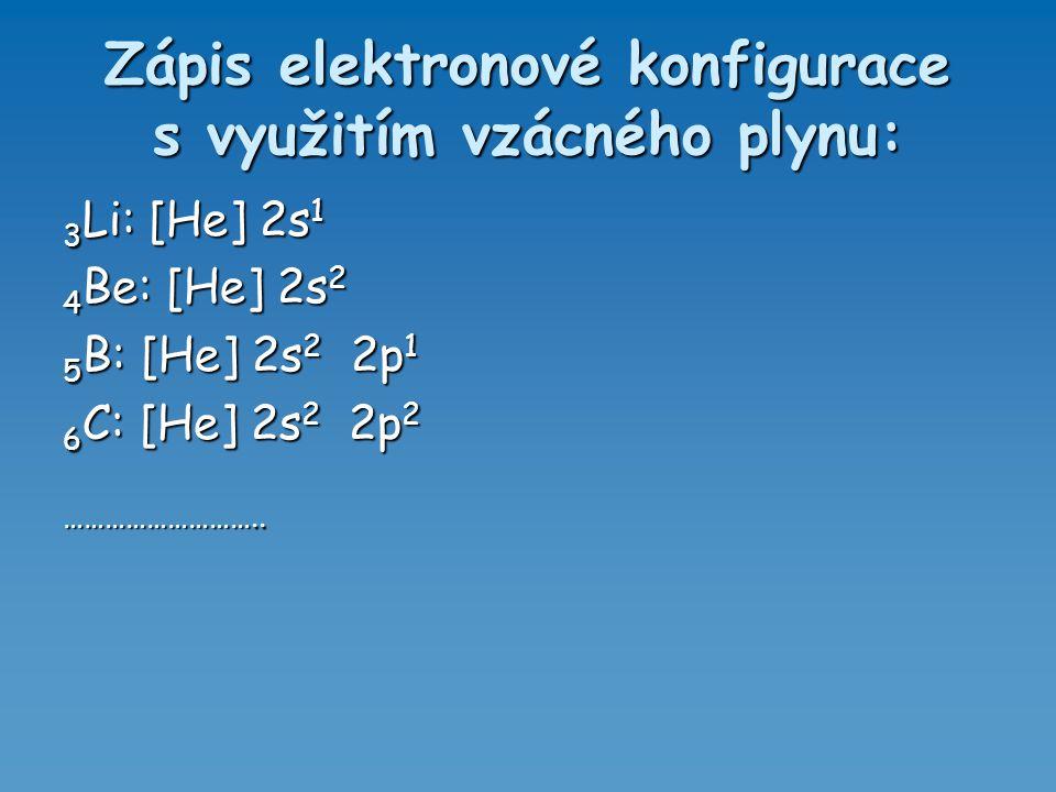Zápis elektronové konfigurace s využitím vzácného plynu: