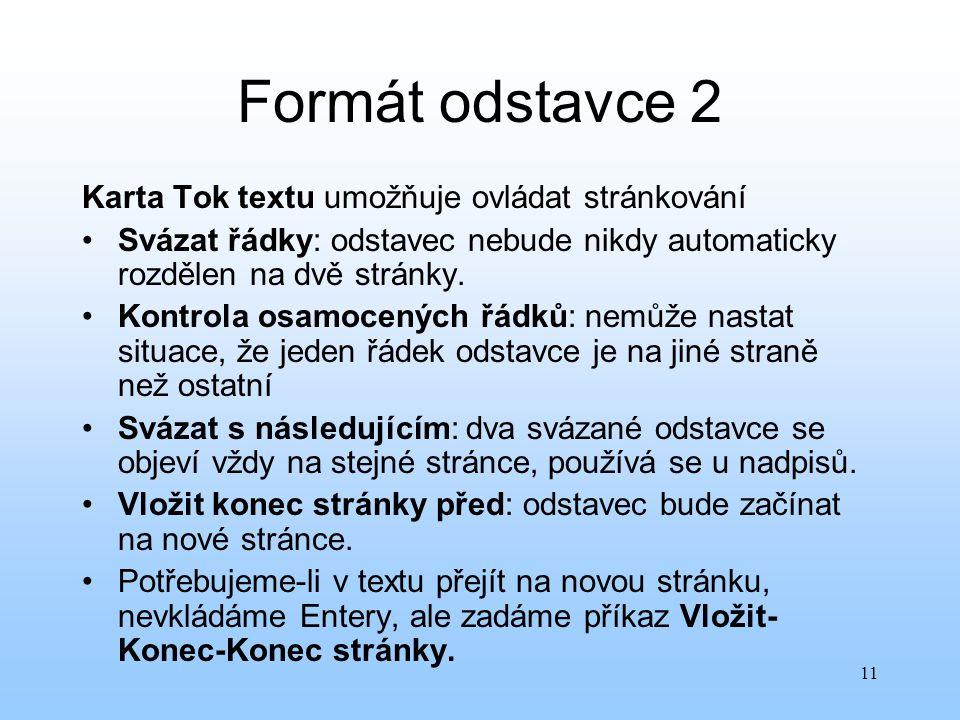Formát odstavce 2 Karta Tok textu umožňuje ovládat stránkování