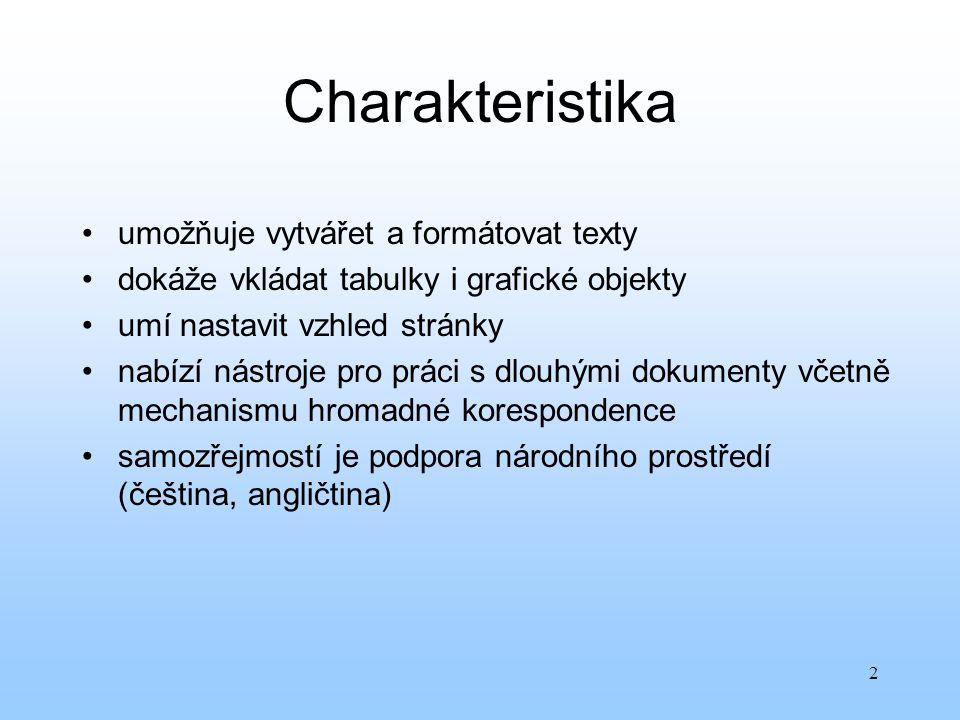 Charakteristika umožňuje vytvářet a formátovat texty