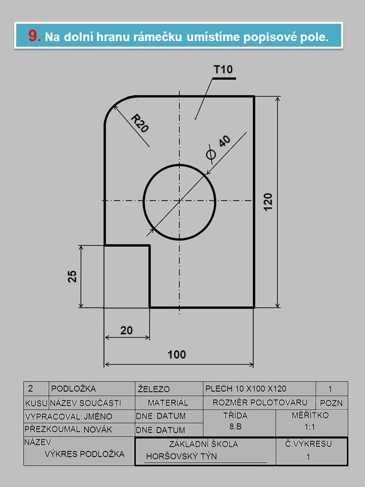 9. Na dolní hranu rámečku umístíme popisové pole.