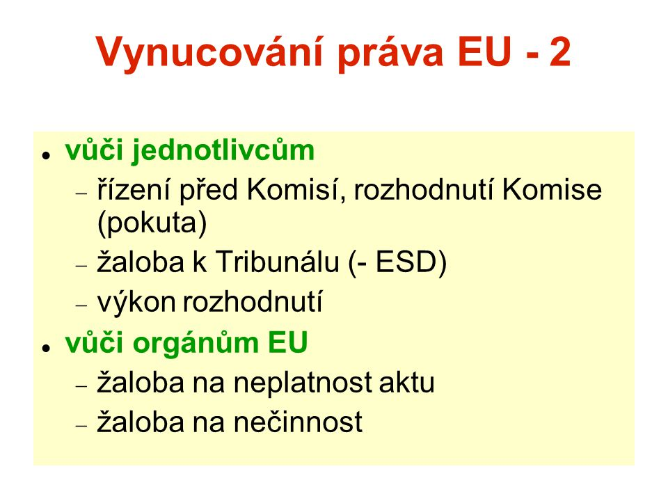 Vynucování práva EU - 2 vůči jednotlivcům