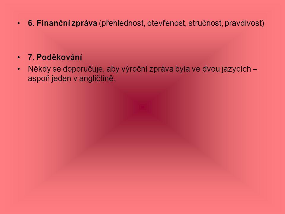 6. Finanční zpráva (přehlednost, otevřenost, stručnost, pravdivost)