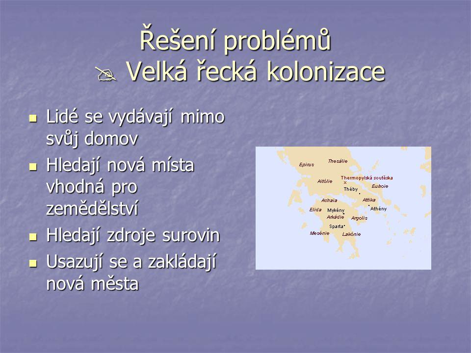Řešení problémů  Velká řecká kolonizace
