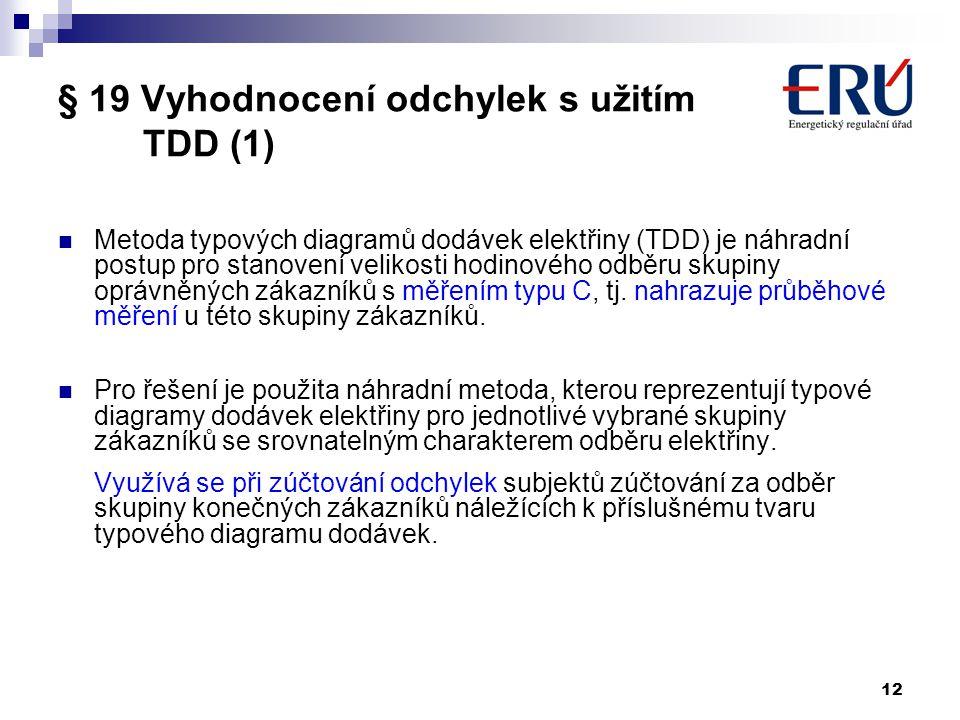 § 19 Vyhodnocení odchylek s užitím TDD (1)