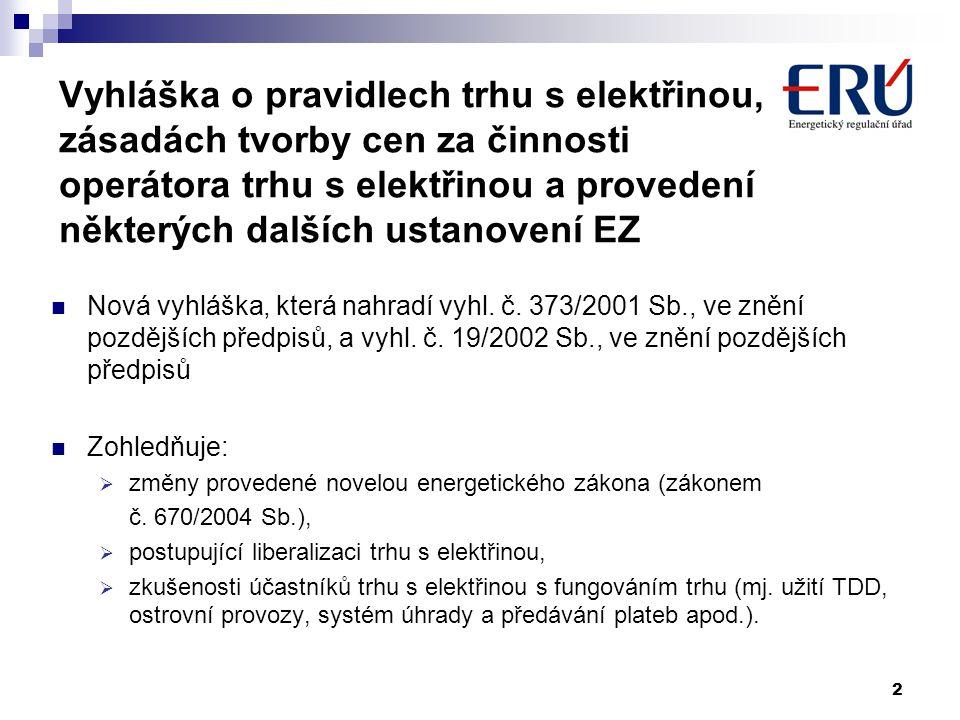 Vyhláška o pravidlech trhu s elektřinou, zásadách tvorby cen za činnosti operátora trhu s elektřinou a provedení některých dalších ustanovení EZ