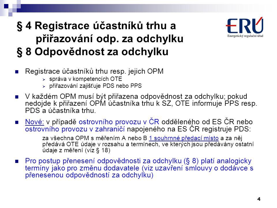 § 4 Registrace účastníků trhu a. přiřazování odp
