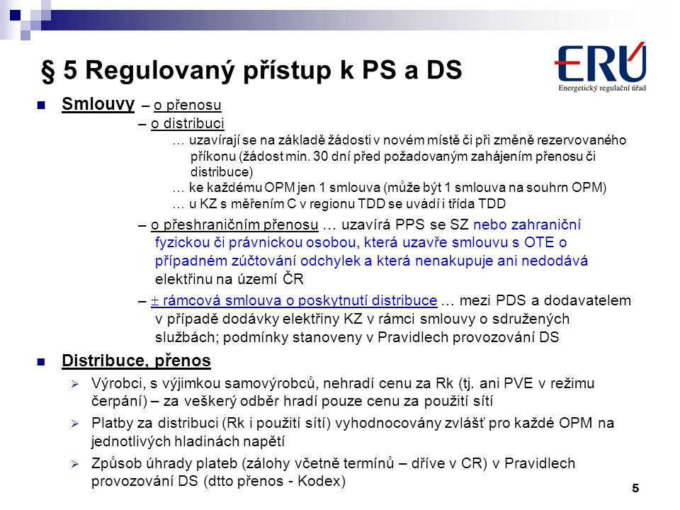 § 5 Regulovaný přístup k PS a DS