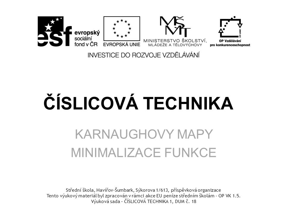 KARNAUGHOVY MAPY MINIMALIZACE FUNKCE
