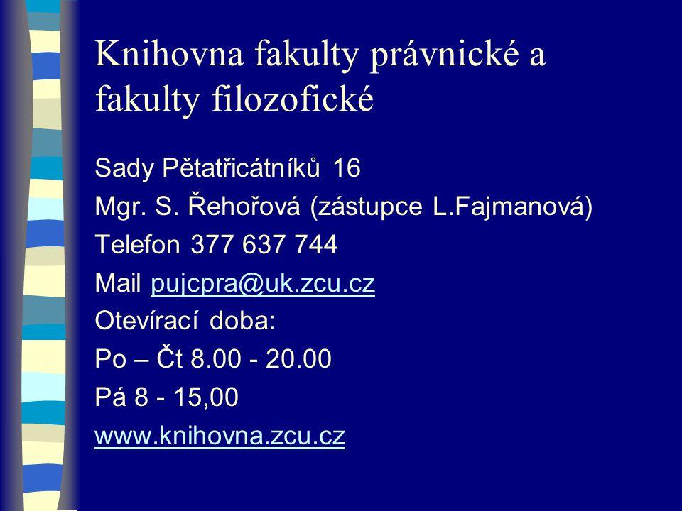 Knihovna fakulty právnické a fakulty filozofické