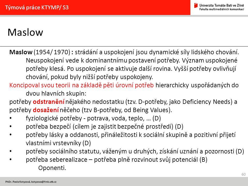 Týmová práce KTYMP/ S3 Maslow.