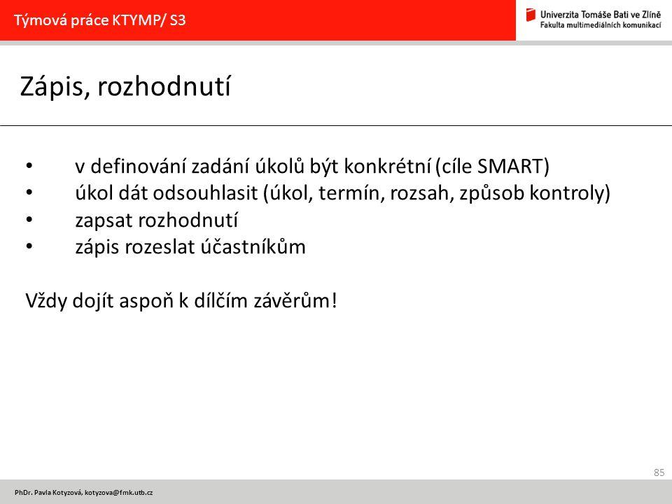 Zápis, rozhodnutí v definování zadání úkolů být konkrétní (cíle SMART)