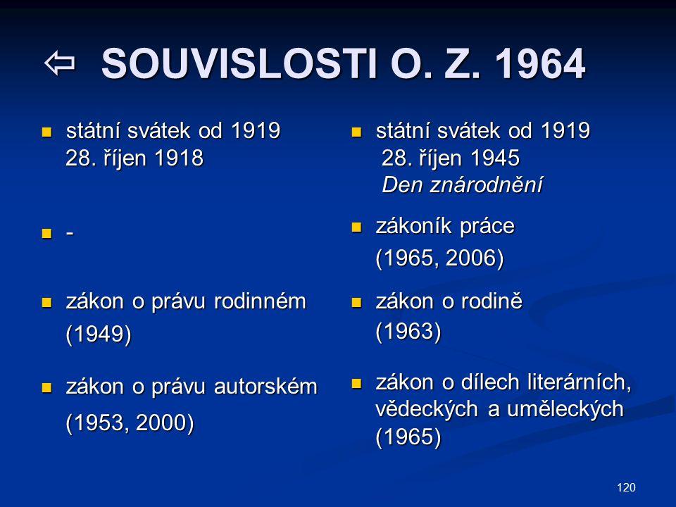  SOUVISLOSTI O. Z. 1964 státní svátek od 1919 28. říjen 1918 -