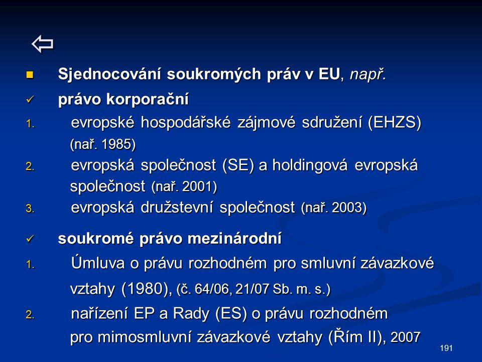  Sjednocování soukromých práv v EU, např. právo korporační