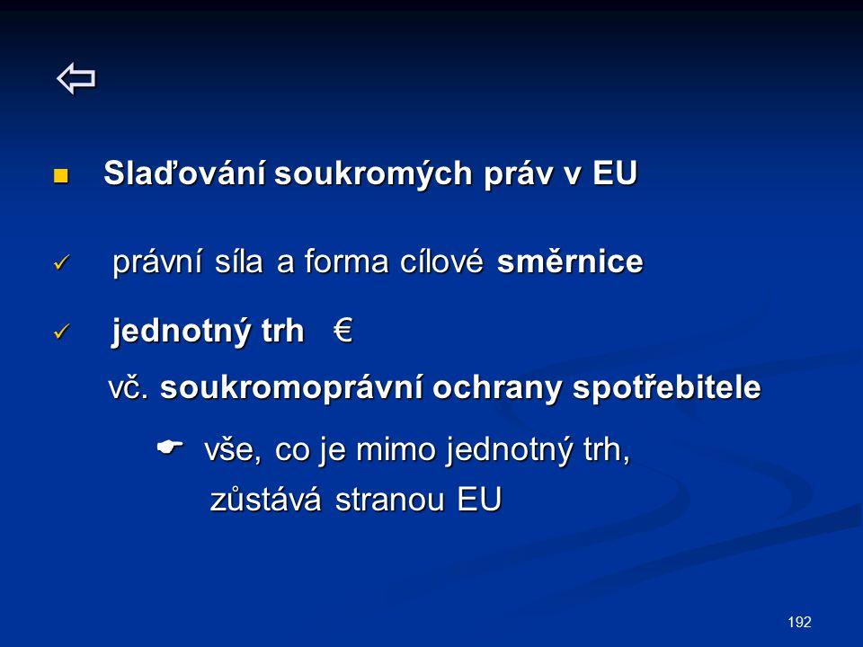  Slaďování soukromých práv v EU právní síla a forma cílové směrnice