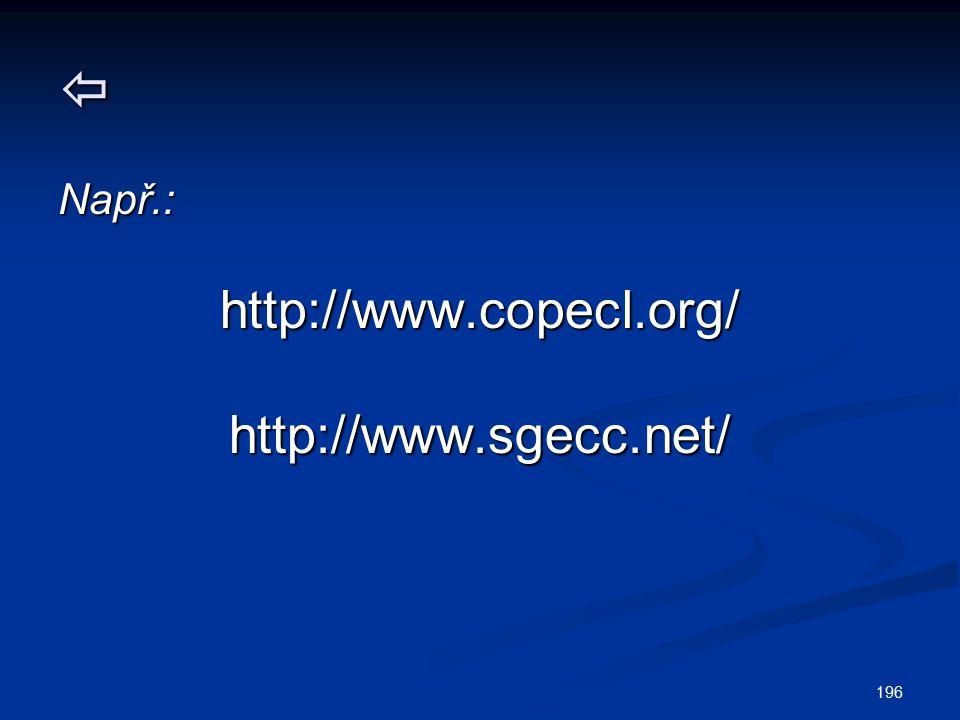  Např.: http://www.copecl.org/ http://www.sgecc.net/
