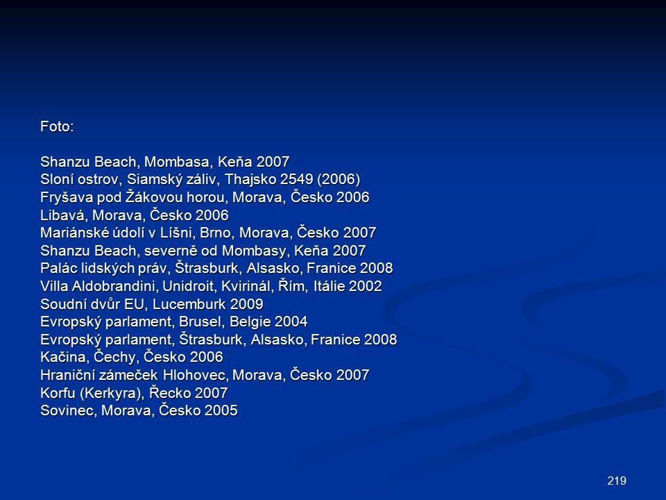 Foto: Shanzu Beach, Mombasa, Keňa 2007. Sloní ostrov, Siamský záliv, Thajsko 2549 (2006) Fryšava pod Žákovou horou, Morava, Česko 2006.