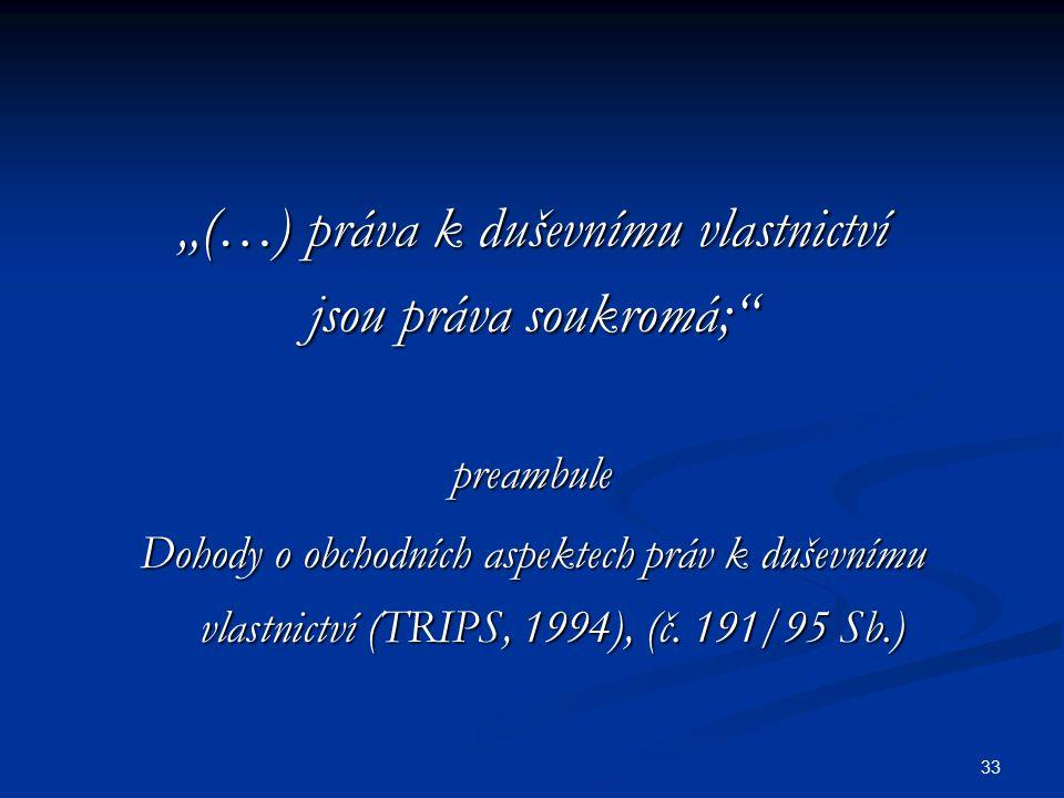 """""""(…) práva k duševnímu vlastnictví"""