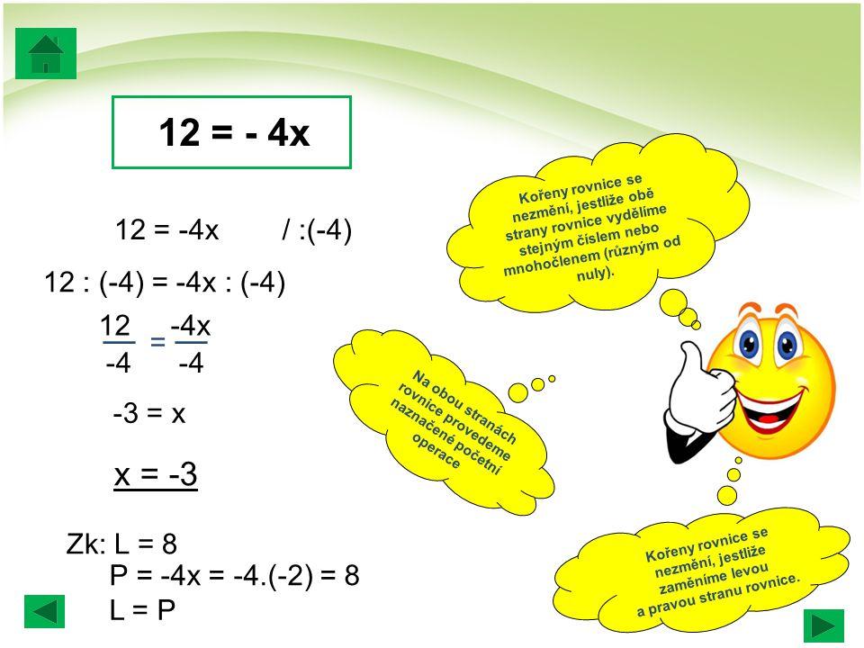 Na obou stranách rovnice provedeme naznačené početní operace