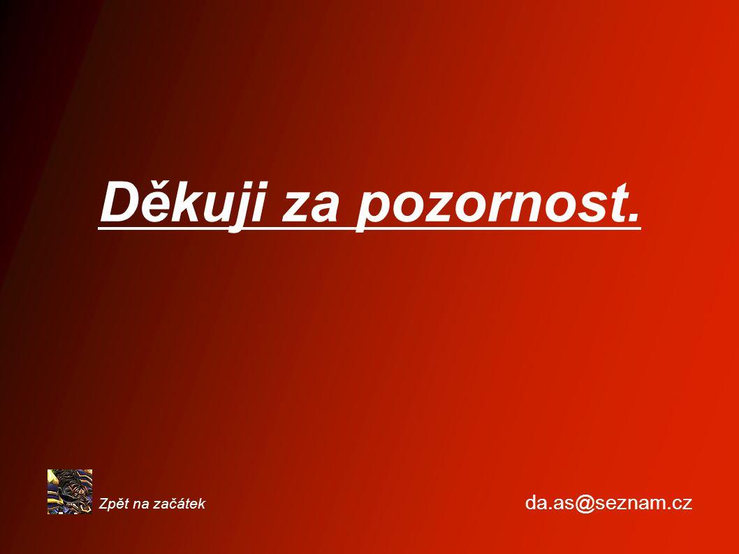 Děkuji za pozornost. Zpět na začátek da.as@seznam.cz