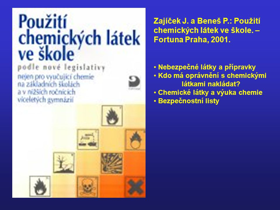 Zajíček J. a Beneš P. : Použití chemických látek ve škole