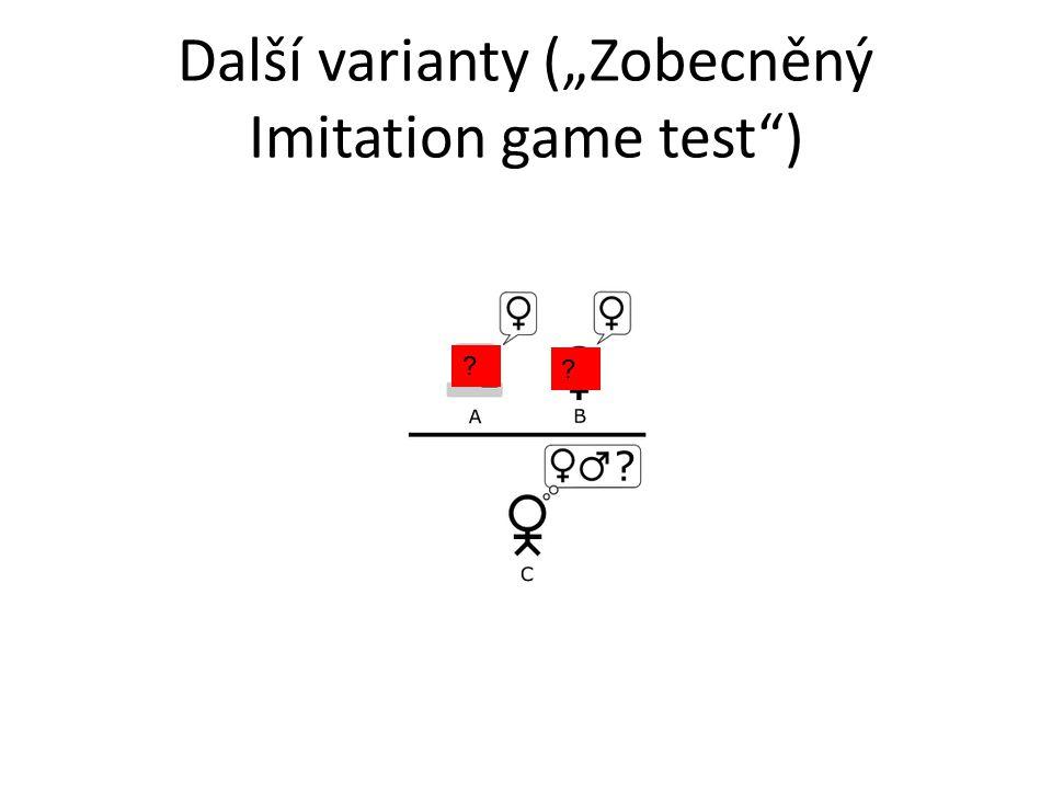 """Další varianty (""""Zobecněný Imitation game test )"""