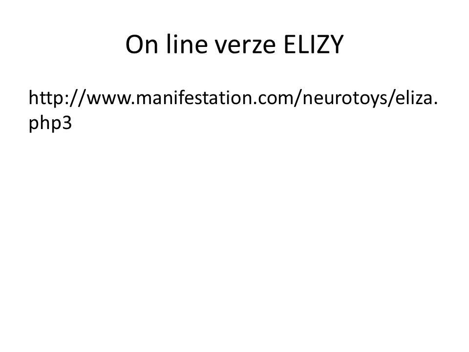 On line verze ELIZY http://www.manifestation.com/neurotoys/eliza.php3