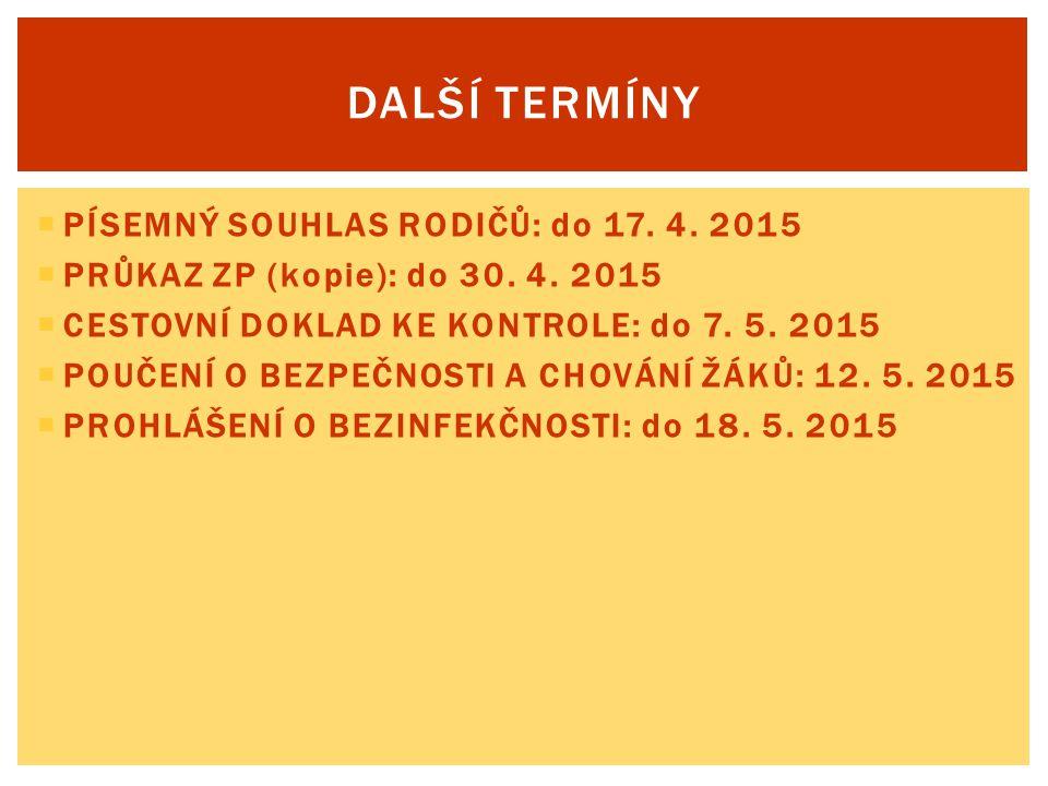 DALŠÍ TERMÍNY PÍSEMNÝ SOUHLAS RODIČŮ: do 17. 4. 2015