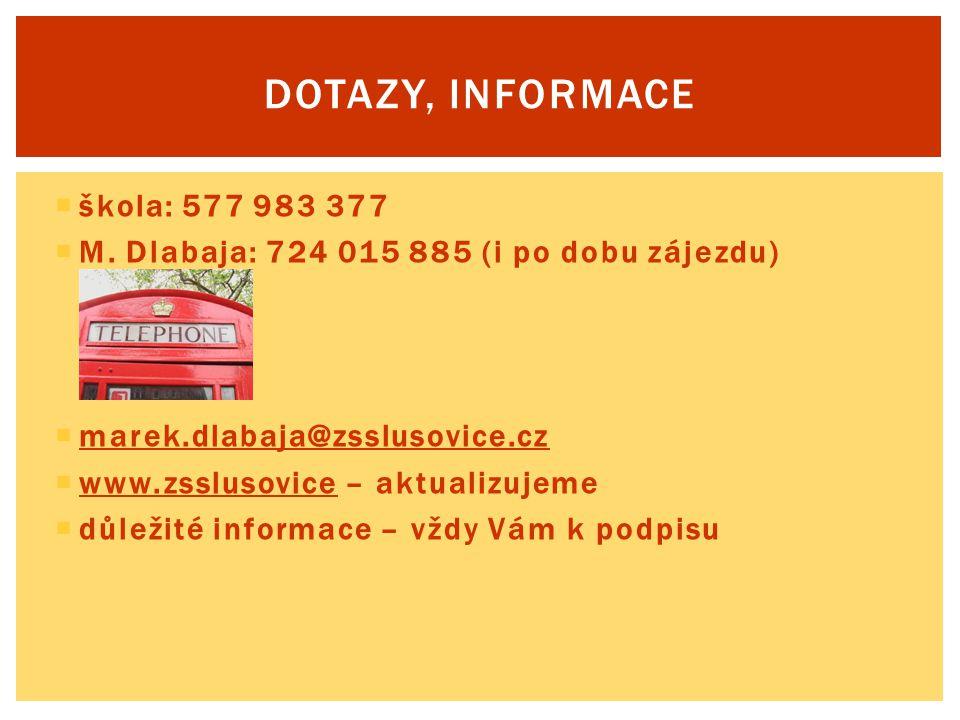 Dotazy, informace škola: 577 983 377
