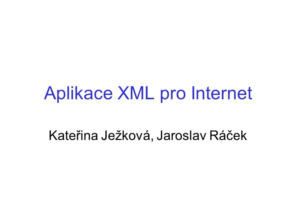 Aplikace XML pro Internet