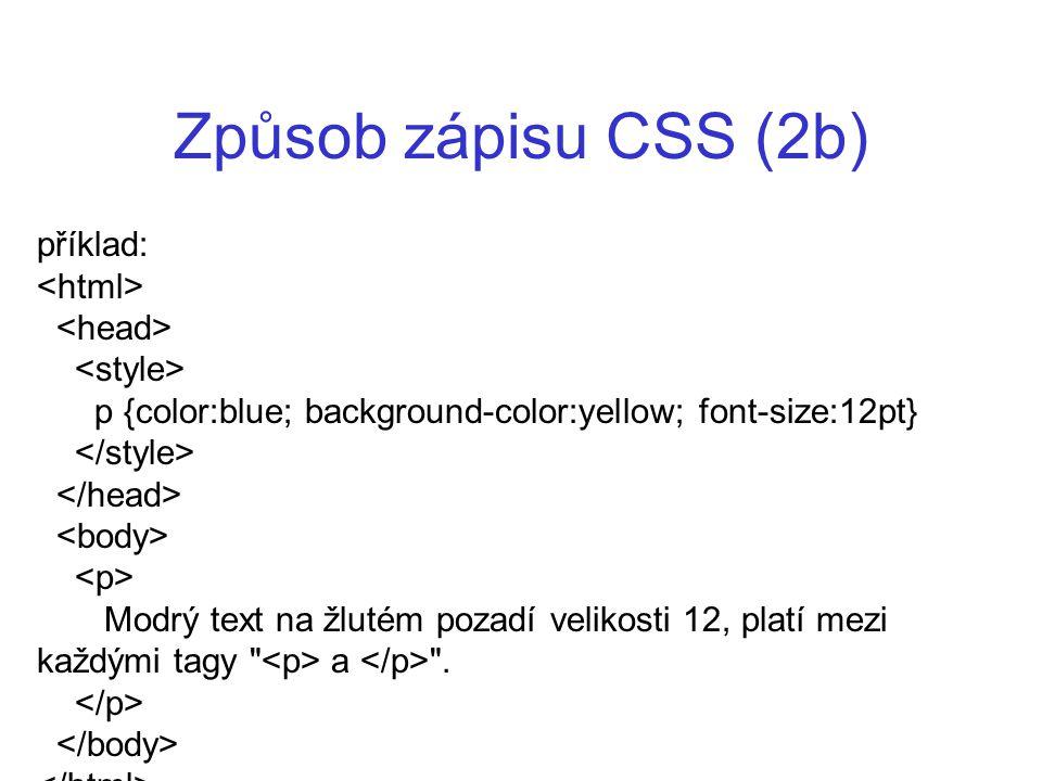 Způsob zápisu CSS (2b) příklad: <html> <head>